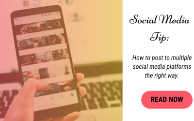Social Media Tip: Posting to Multiple Platforms