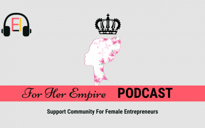 How Can For Her Empire Help Female Entrepreneurs?