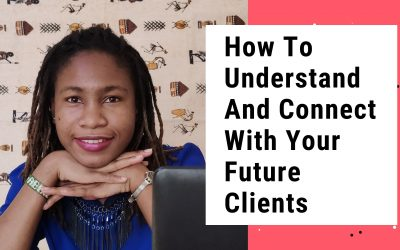 How To Understand And Connect With Your Future Clients