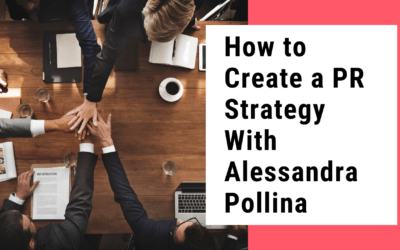 How to Create a PR Strategy With Alessandra Pollina